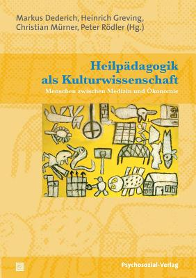 Heilpadagogik ALS Kulturwissenschaft - Dederich, Markus (Editor), and Greving, Heinrich (Editor), and Murner, Christian (Editor)