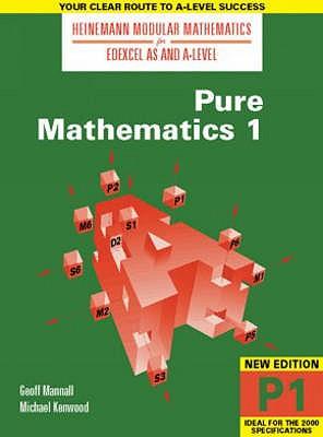 Heinemann Modular Maths For Edexcel AS & A Level Pure Maths 1 (P1) - Mannall, Geoff, and Kenwood, Michael