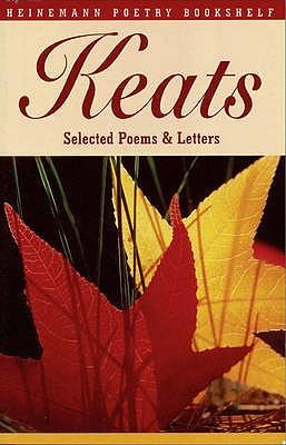 Heinemann Poetry Bookshelf: Keats Selected Poems and Letters - Gittings, Robert