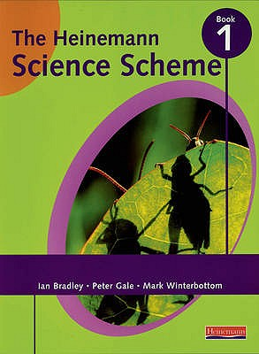 Heinemann Science Scheme Pupil Book 1 - Winterbottom, Mark, and Gale, Peter, and Bradley, Ian