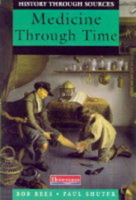Heinemann Secondary History Project: Medicine Through Time Core Edition - Rees, Bob, and Shuter, Paul