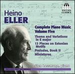 Heino Eller: Complete Piano Music, Vol. 5