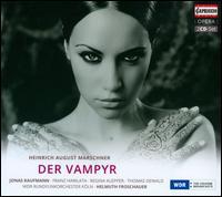 Heinrich August Marschner: Der Vampyr - Anke Hoffmann (soprano); Dirk Schortemeier (bass); Franz Gerihsen (bass); Franz Hawlata (baritone); Hein Heidbuchel (tenor);...