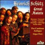 Heinrich Schütz: Great Motets - Alan Cuckston (organ); English Consort of Viols; London Cornett and Sackbutt Ensemble; Pro Cantione Antiqua;...