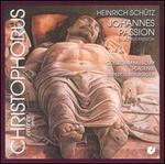Heinrich Schütz: Johannes Passion