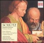 Heinrich Sch?tz: Johannes-Passion; Psalmen Davids