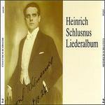 Heinrich Schlusnus Liederalbum - Franz Rupp (piano); Franz Rupp (organ); Heinrich Schlusnus (vocals); Berlin State Opera Orchestra