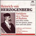 Heinrich von Herzogenberg: Variations on a Theme of Brahms and Other Piano Music