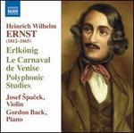Heinrich Wilhelm Ernst: Erlkönig; Le Carnaval de Venise; Polyphonic Studies