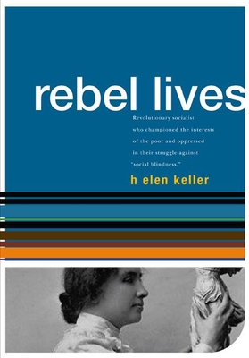 Helen Keller: Rebel Lives - Ocean Press (Creator), and Keller, Helen (Editor), and Davis, John (Editor)