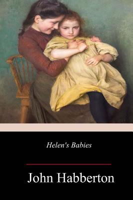Helen's Babies - Habberton, John