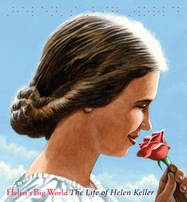 Helen's Big World (a Big Words Biography): The Life of Helen Keller - Rappaport, Doreen