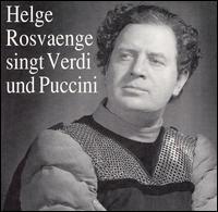 Helge Rosvaenge sings Verdi and Puccini - Hans Wrana (vocals); Heinrich Schlusnus (vocals); Helge Rosvaenge (vocals); Hilde Scheppan (vocals);...