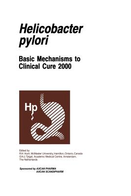 Helicobacter Pylori: Basic Mechanisms to Clinical Cure 2000 - Hunt, R H (Editor), and Tytgat, G N (Editor)