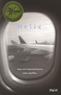 Helix: New and Selected Poems - Steffler, John