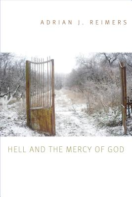Hell and the Mercy of God - Reimers, Adrian J.