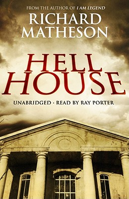 Hell House - Matheson, Richard, and Porter, Ray (Read by)