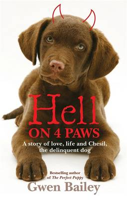 Hell On 4 Paws: How Britain's leading Pet Behaviourist met her match - Bailey, Gwen