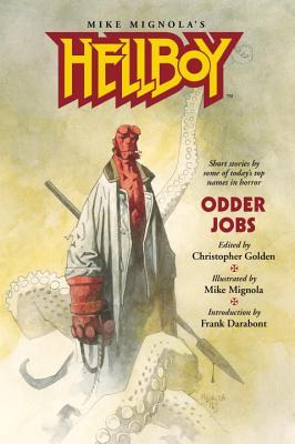 Hellboy: Odder Jobs - Darabont, Frank (Editor), and de Lint, Charles, and Joyce, Graham