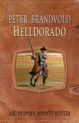 Helldorado - Brandvold, Peter
