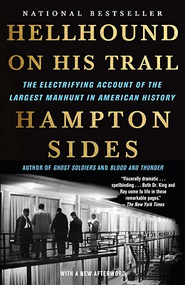 Hellhound on His Trail: The Electrifying Account of the Largest Manhunt in American History - Sides, Hampton