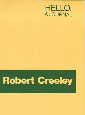 Hello: A Journal - Creeley, Robert