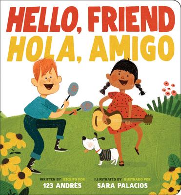 Hello, Friend / Hola, Amigo - Salguero, Andr?s, and Palacios, Sara (Illustrator)