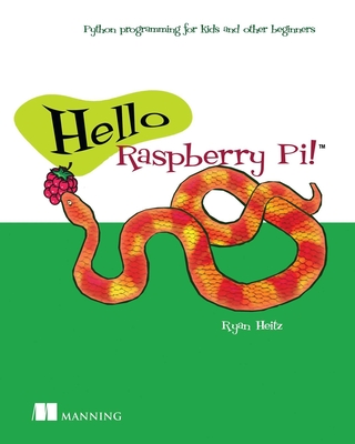 Hello Raspberry Pi! - Heitz, Ryan