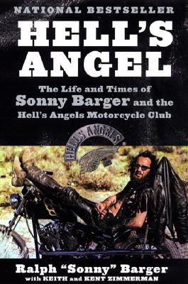 Hell's Angel: The Life and Times of Sonny Barger and the Hell's Angels Motorcycle Club - Barger, Sonny