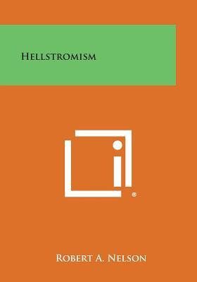 Hellstromism - Nelson, Robert a