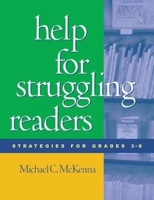 Help for Struggling Readers: Strategies for Grades 3-8 - McKenna, Michael C, PhD