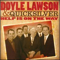 Help Is on the Way - Doyle Lawson & Quicksilver