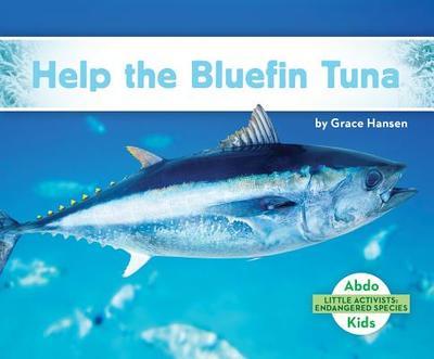 Help the Bluefin Tuna - Hansen, Grace