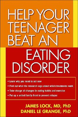 Help Your Teenager Beat an Eating Disorder - Lock, James, Professor, MD, PhD