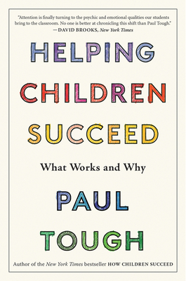 Helping Children Succeed: What Works and Why - Tough, Paul