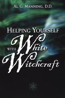 Helping Yourself with White Witchcraft - Manning, Al G