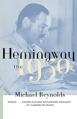 Hemingway: The 1930's - Reynolds, Michael