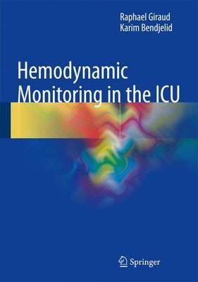 Hemodynamic Monitoring in the ICU - Giraud, Raphael, and Bendjelid, Karim