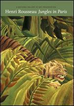 Henri Rousseau: Jungles in Paris