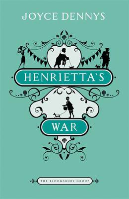 Henrietta's War: News from the Home Front 1939-1942 - Dennys, Joyce