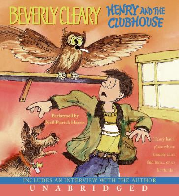Henry and the Clubhouse - Cleary, Beverly, and Harris, Neil Patrick (Read by)