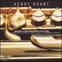 Henry Brant: Music for Massed Flutes - Frederick Wilkins (flute); Jeffrey Kraus (drums); New York Flute Club; Robert Aitken (flute)