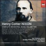 Henry Cotter Nixon: Complete Orchestral Music, Vol. 2