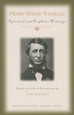 Henry David Thoreau: Spiritual and Prophetic Writings - Thoreau, Henry David