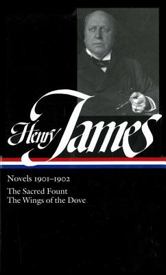Henry James: Novels 1901-1902; The Sacred Fount; The Wings of the Dove - James, Henry, Jr.