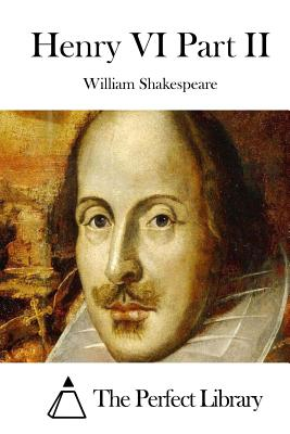 Henry VI Part II - Shakespeare, William, and The Perfect Library (Editor)