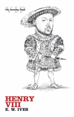 Henry VIII - Ives, Eric
