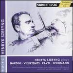 Henryk Szeryng plays Nardini, Vieuxtemps, Ravel, Schumann