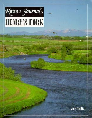 Henry's Fork - Tullis, Larry