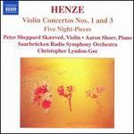 Henze: Violin Concertos Nos. 1 and 3; Five Night Pieces